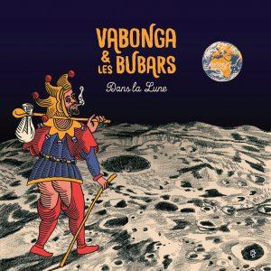 "Vabonga & les Bubars - EP ""Dans la lune"" - 2019"